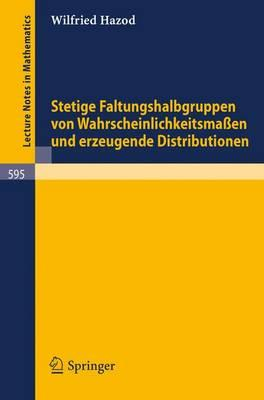 Stetige Faltungshalbgruppen Von Wahrscheinlichkeitsmassen Und Erzeugende Distributionen/ Continuous Convolution Semigroups of Probability Measures and Generating Distributions