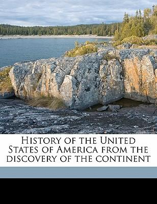 History of the United States of America from the Discovery of the Continent