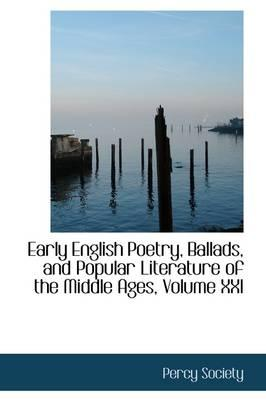 Early English Poetry, Ballads, and Popular Literature of the Middle Ages, Volume XXI
