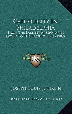 Catholicity in Philadelphia
