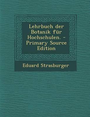 Lehrbuch Der Botanik Fur Hochschulen. - Primary Source Edition