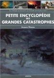 Petite encyclopédie des grandes catastrophes