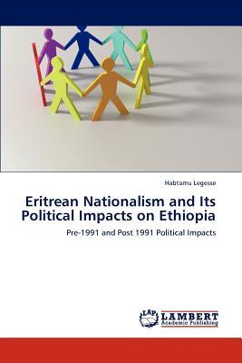 Eritrean Nationalism and Its Political Impacts on Ethiopia