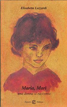 Maria, Marì. Una donna si racconta