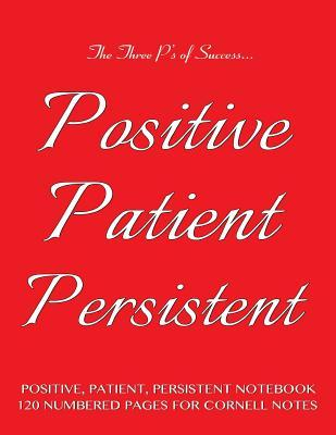 Positive, Patient, Persistent Notebook 120 Numbered Pages for Cornell Notes