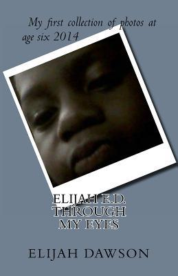 Elijah E.D. - Through My Eyes