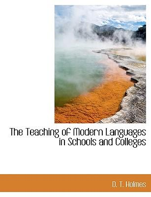 The Teaching of Modern Languages in Schools and Colleges