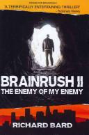 Brainrush II, the Enemy of My Enemy