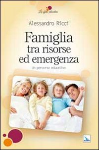 Famiglia tra risorse ed emergenza