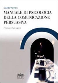 Manuale di psicologia della comunicazione persuasiva