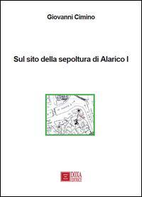 Sul sito della sepoltura di Alarico I