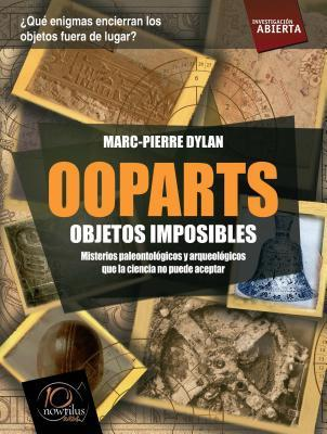Ooparts. Objetos imposibles/ Ooparts.  Impossible parts