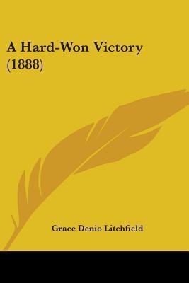 A Hard-Won Victory (1888)
