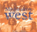 Mythmakers of the west