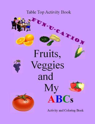 Fruits, Veggies and My Abcs