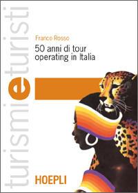 50 anni di tour operating in Italia