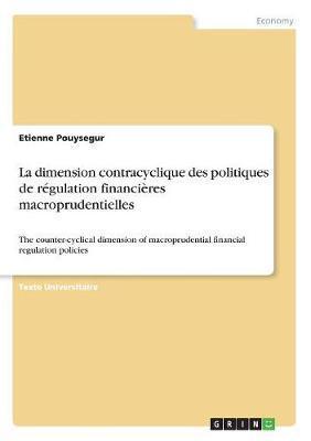 La dimension contracyclique des politiques de régulation financières macroprudentielles
