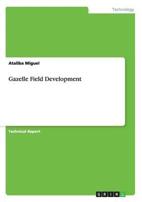 Gazelle Field Development