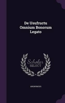 de Usufructu Omnium Bonorum Legato