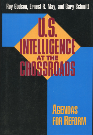 U.S. Intelligence at the Crossroads