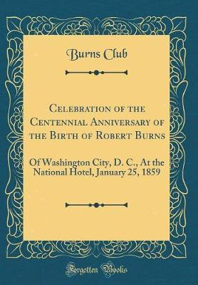 Celebration of the Centennial Anniversary of the Birth of Robert Burns