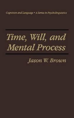 Time, Will and Mental Process