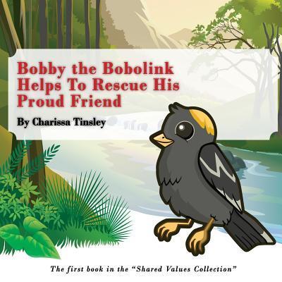 Bobby the Bobolink Helps to Rescue His Proud Friend