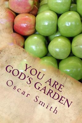You Are God's Garden