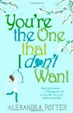 You're the One That I Don't Want
