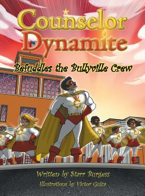Counselor Dynamite Befuddles the Bullyville Crew