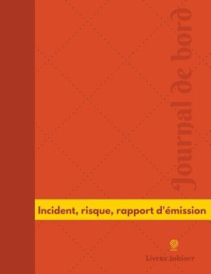 Incident, Risque, Rapport D'émission Journal De Bord