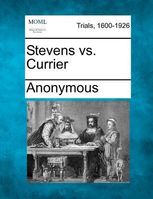 Stevens vs. Currier