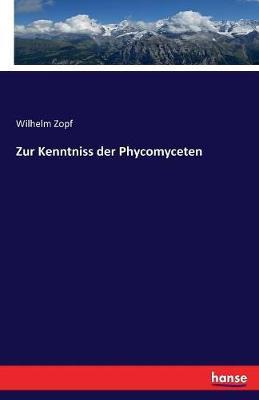 Zur Kenntniss der Phycomyceten