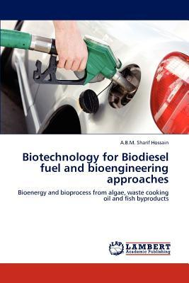 Biotechnology for Biodiesel fuel and bioengineering approaches