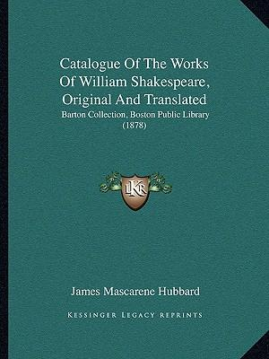 Catalogue of the Works of William Shakespeare, Original and Translated