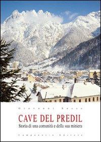 Cave del Predil. Storia di una comunità e la sua miniera