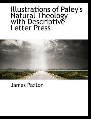 Illustrations of Paley's Natural Theology with Descriptive L