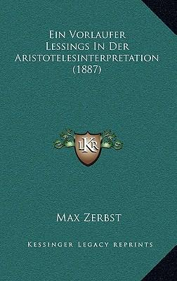 Ein Vorlaufer Lessings in Der Aristotelesinterpretation (1887)