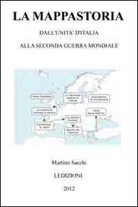 La mappastoria. Dall'Unità d'Italia alla seconda guerra mondiale
