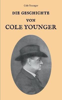 Die Geschichte von Cole Younger, von ihm selbst erzählt