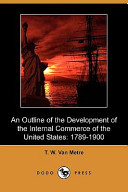 An Outline of the Development of the Internal Commerce of the United States