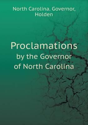 Proclamations by the Governor of North Carolina