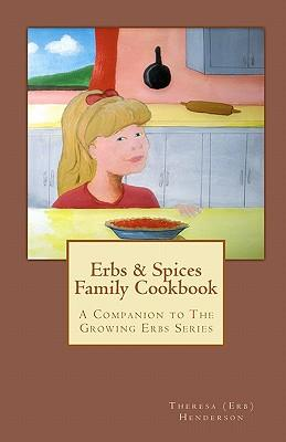 Erbs & Spices Family Cookbook