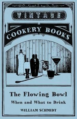 The Flowing Bowl - When and What to Drink