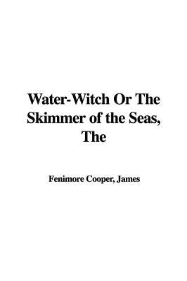 Water-witch or the Skimmer of the Seas