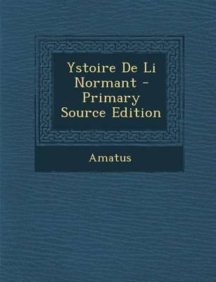 Ystoire de Li Normant - Primary Source Edition