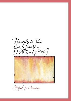 Travels in the Confederation [1783-1784]