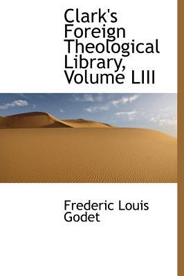 Clark's Foreign Theological Library, Volume LIII