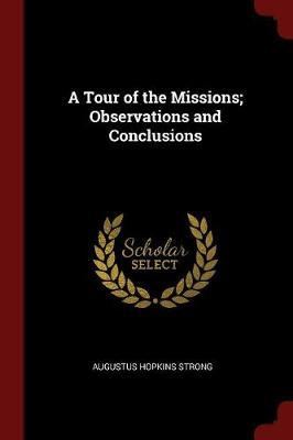 A Tour of the Missions; Observations and Conclusions