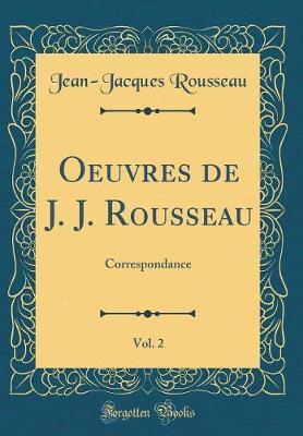 Oeuvres de J. J. Rousseau, Vol. 2